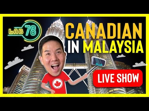 [LAB78  #7] - KOREAN CANADIAN in MALAYSIA - LIVING IN MALAYSIA (Part 2)