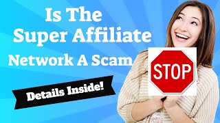The Super Affiliate Network Scam- Is The Super Affiliate Network The Latest MLM Scam? 540-491-0196