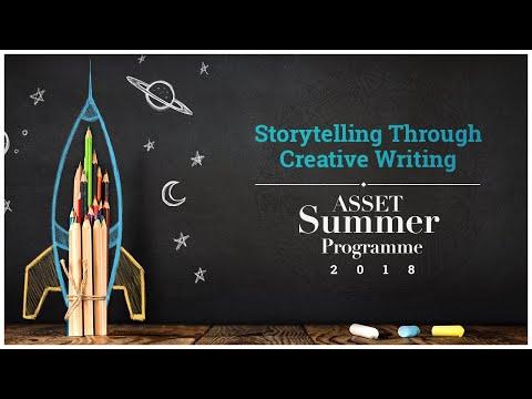 Storytelling Through Creative Writing | ASSET Summer Programme 2018