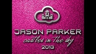 Jason Parker - Castles In The Sky 2013 (Remix Edition) [OFFICIAL TEASER]
