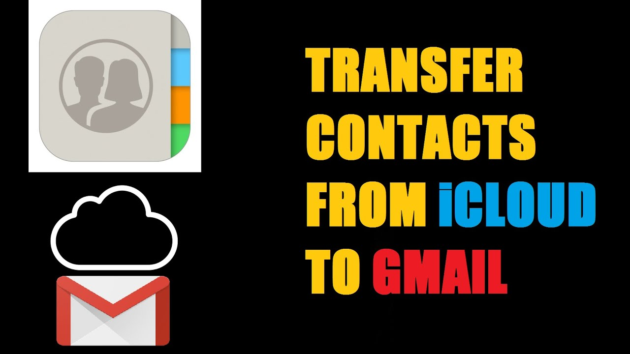 Phone contacts transfer from ICLOUD to GMAIL, How to - YouTube