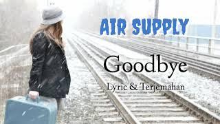 Air Supply - Goodbye ( Lyric & Terjemahan )