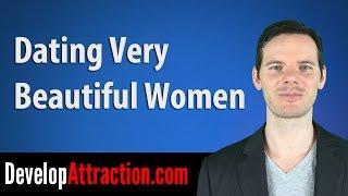 Dating Very Beautiful Women