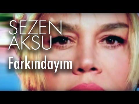 Sezen Aksu - Farkındayım (Official Video)