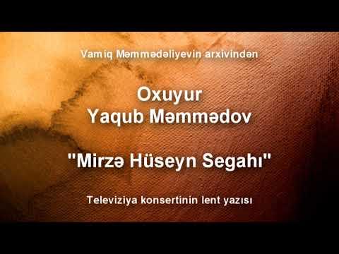 Yaqub Mammadov - Mirze Huseyn Segahi