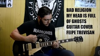 Felipe Trevisan - My Head is full of Ghosts - Cover Bad Religion