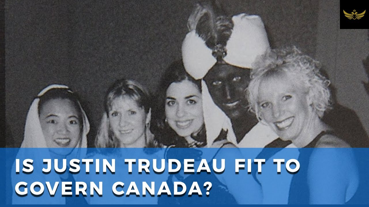 SNC-Lavalin, media payoffs, blackface...Is Justin Trudeau fit to govern Canada?
