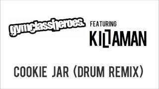 Download Gym Class Heroes - Cookie Jar (Killaman Drum Remix) MP3 song and Music Video