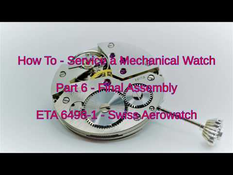 How To - Service a Mechanical Watch - Part 6 - Final Assembly - ETA 6498-1