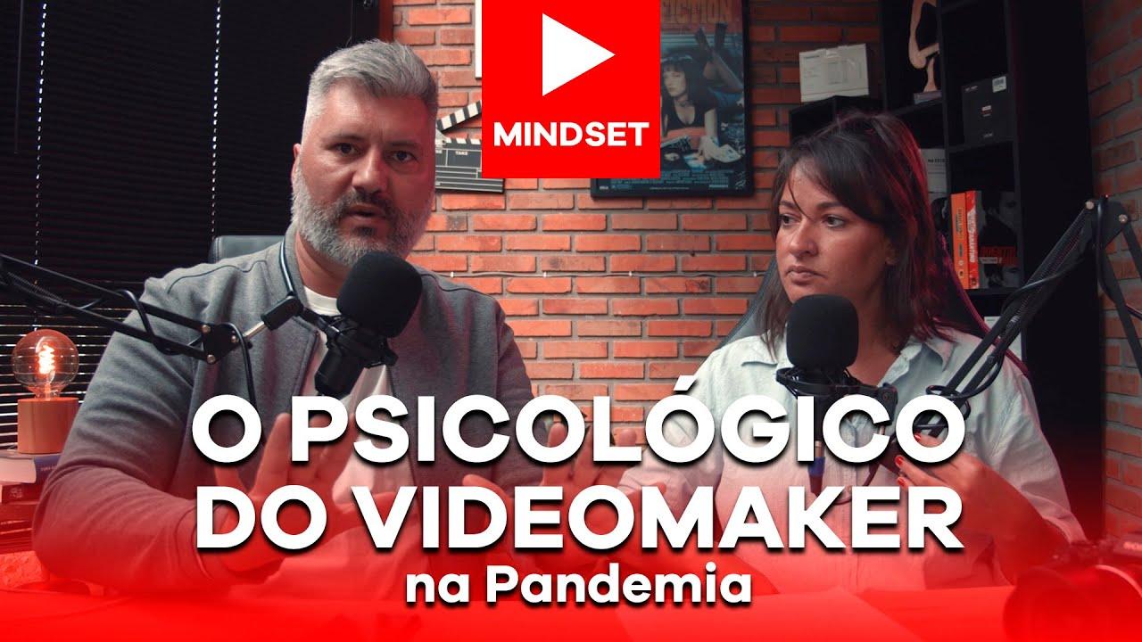 O psicológico do Videomaker na pandemia