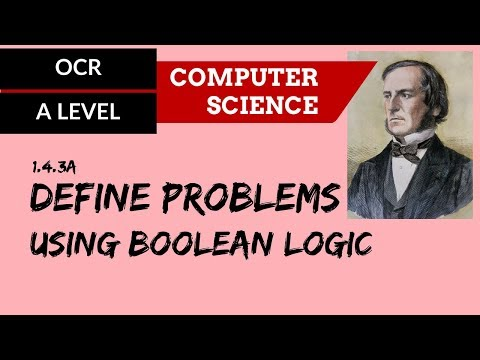 A level Define problems using Boolean logic