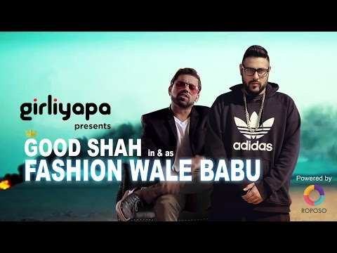 Fashion Waley Babu Ft. BADSHAH | Girliyapa Unoriginals
