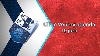 UIT in Venray agenda 19 juni 2019 - Peel en Maas TV Venray