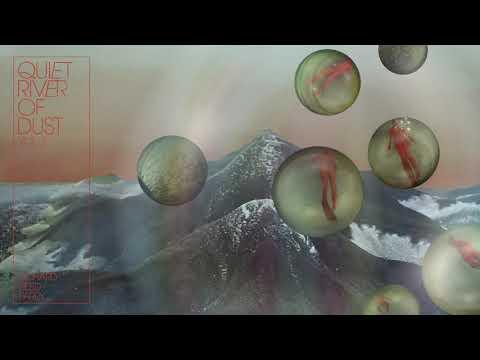 Quiet River of Dust, Vol. 2 (Album Stream)