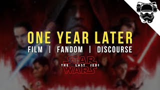 ONE YEAR LATER - Star Wars: The Last Jedi