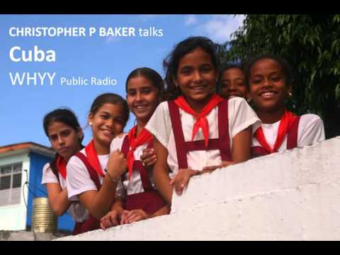 WHYY Radio interview on Cuba with travel journalist Christopher P Baker