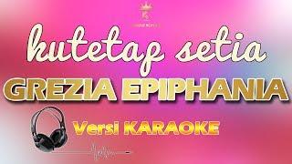 KUTETAP SETIA (SEPERTI WANITA) - GREZIA EPIPHANIA (karaoke   lirik)