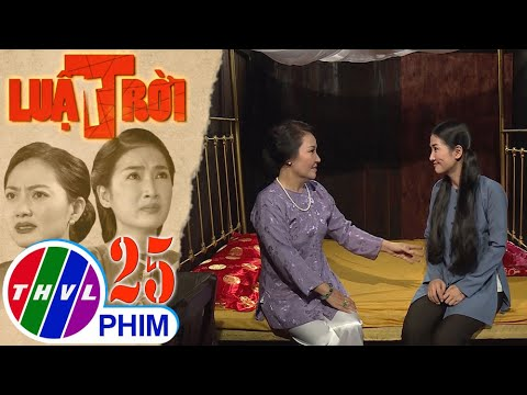 Luật trời – Tập 25[2]: Bà Lâm cho rằng Bích được sinh ra trong gia đình có gia thế