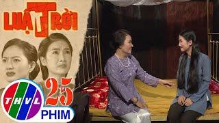 image Luật trời - Tập 25[2]: Bà Lâm cho rằng Bích được sinh ra trong gia đình có gia thế