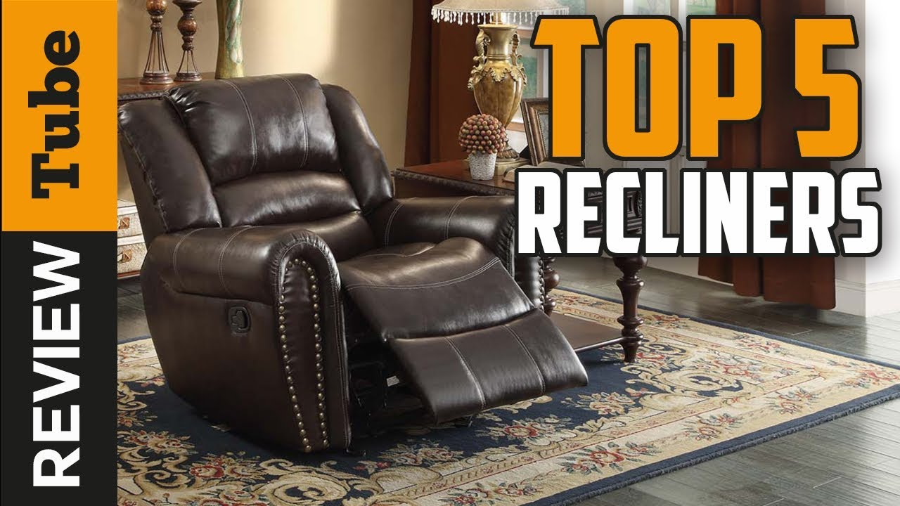 Recliner Best Chair Recliner 2018 Buying Guide Youtube