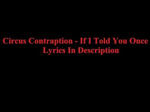 Клип Circus Contraption - If I Told You Once