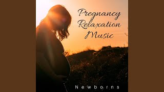 Pregnancy Relaxation Music for Mothers and Kids