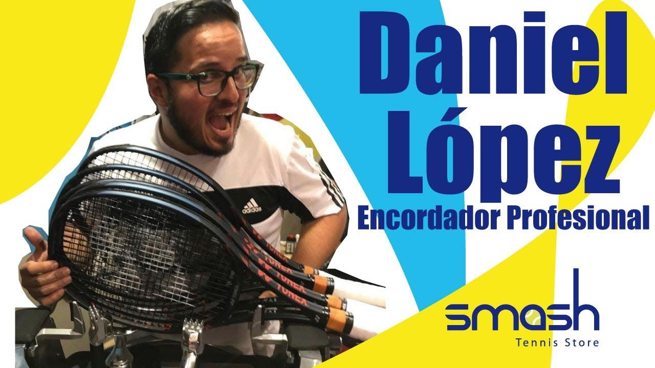 Daniel López | Encordador Profesional | Smash Tennis.