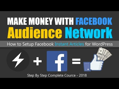 Facebook Instant Articles For WordPress | Make Money With Audience Network