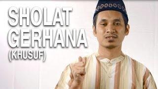 Serial Fikih Islam (41): Sholat Gerhana (Khusuf) - Ustadz Abduh Tuasikal