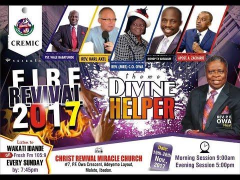 FIRE REVIVAL 2017 - DAY 3 (DIVINE HELPER)