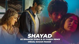 Shayad (REMIX) | DJ Shadow Dubai & DJ Parsh | Love Aaj Kal