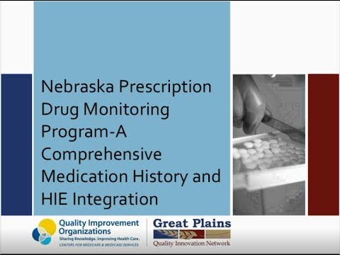 Nebraska PDMP – A Comprehensive Medication History and HIE Integration