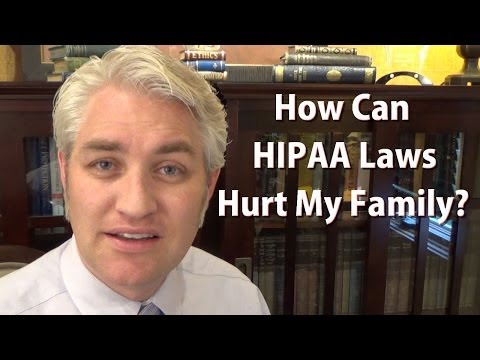 How can HIPAA laws hurt my family?