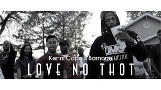 Kenni Capo - Love No Thot Ft. Barnone | Official Video | Shot By. @JayeDuce