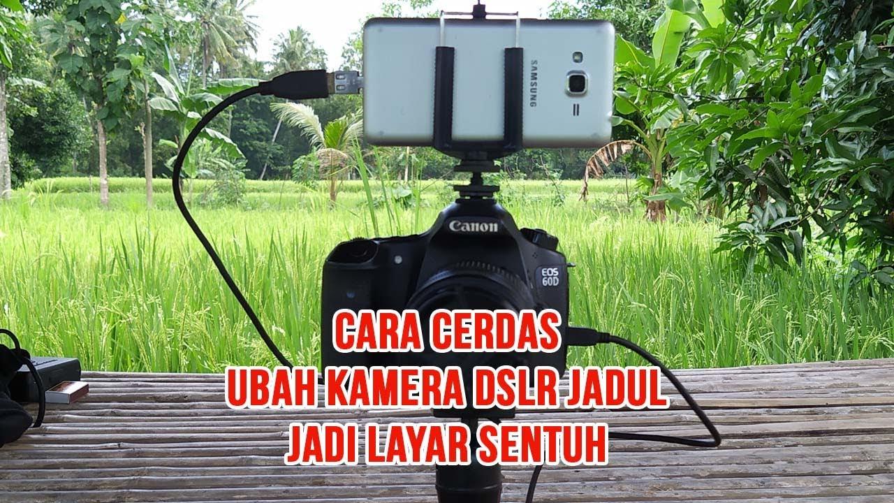 Cara Mengubah Kamera Dslr Jadul Menjadi Layar Sentuh Diy Hp Jadi Monitor Kamera Youtube