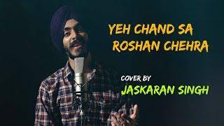 Yeh Chand Sa Roshan Chehra Unplugged Cover Jaskaran Singh Mp3 Song Download
