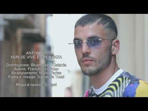 Antonino - Nun Se Vive E Speranza (Video Ufficiale)