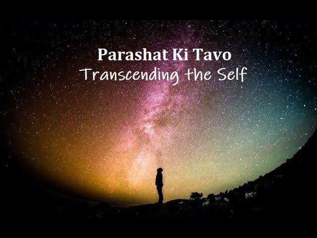 Jerusalem Lights Parashat Ki Tavo 5780: Transcending the Self