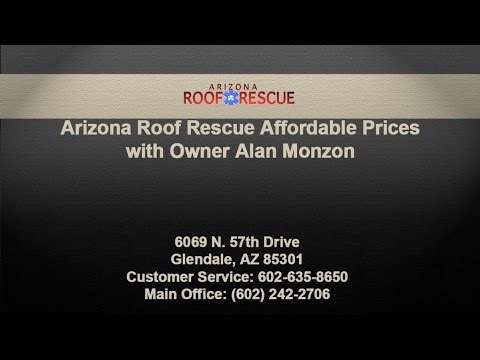 Arizona Roof Rescue Affordable Prices with Owner Alan Monzon