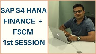 SAP S4 HANA Finance + SAP S4 HANA FSCM Session 1 - 20th April'20