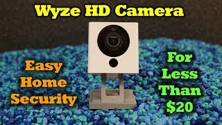 WyzeCam - A $20 Security Camera That Will Blow You Away!