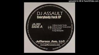 DJ Assault - I Say Uuuah