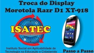 ISATEC - Troca display Motorola Razr D1 - XT918