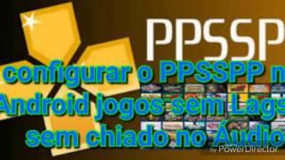 COMO TIRAR O CHIADO DO ÁUDIO E LAG DOS JOGOS DO PPSSPP |ANDROID|