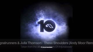 Signalrunners & Julie Thomson - These Shoulders (Andy Moor Remix)