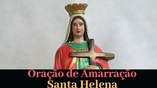 Oração para AMARRAR amor de Santa Helena (Muito poderosa)