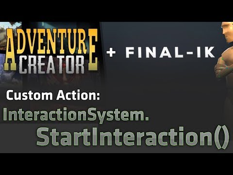 Adventure Creator Custom Action: Final IK Start Interaction