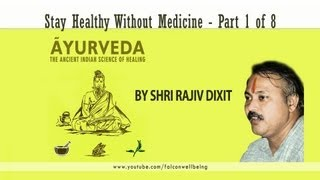Rajiv Dixit - Stay Happy Without Medicine - Part 1 of 8
