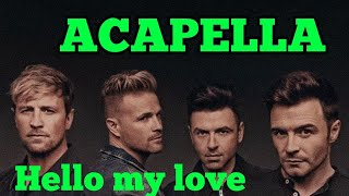 hello my love westlife acapella with lyrics 2019 Video