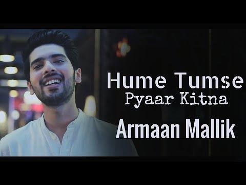 Armaan Mallik Humein Tumse Pyaar Kitna Song Lyrics